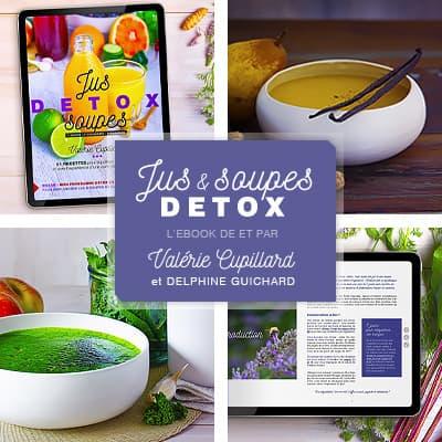 Jus et Soupes Détox, l'ebook de et par Valérie CUpillard et Delphine Guichard